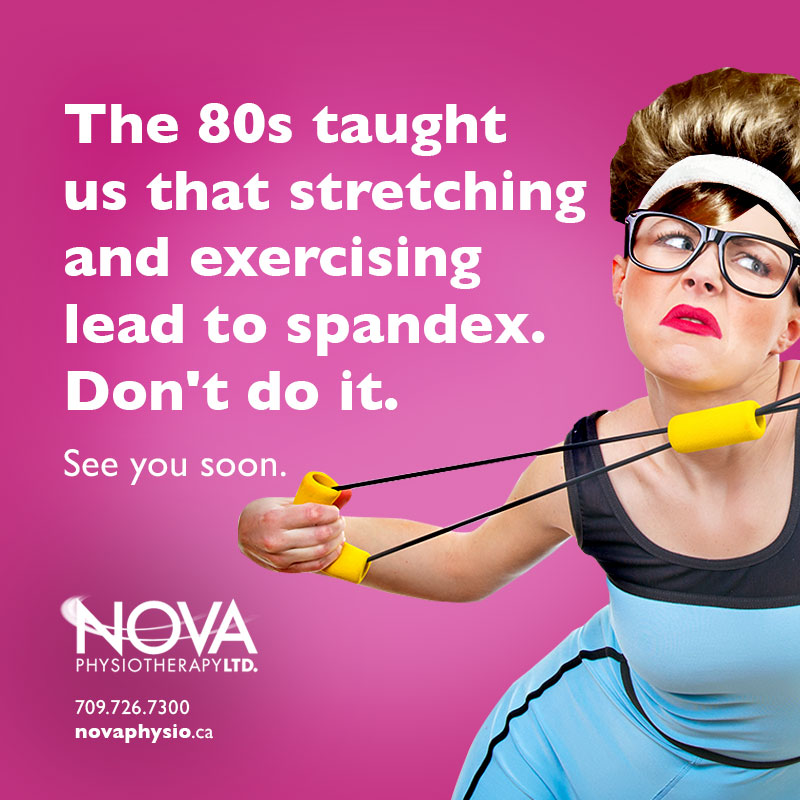 The 80s taught us that stretching and exercising lead to spandex.